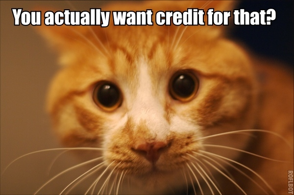 you want credit lol cat macro