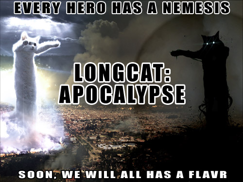 longcat apocalypse hero nemesis flavor flavr movie cat macro