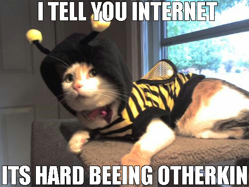 otherkin special snowflake bee costume furries rediculous internets lol cat macro