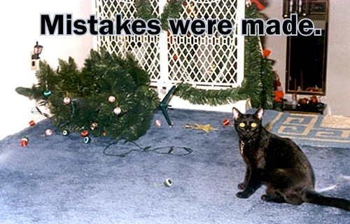 Mistakes were made christmas xmas tree mess lol cat macro