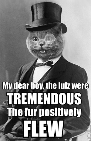happy cat monocle top hat posh english lulz fur flying lol cat macro