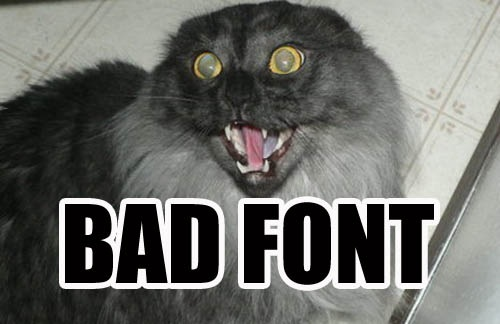 bad font fail typeface impact lol cat macro